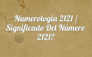 Numerología 2121 / Significado del número 2121
