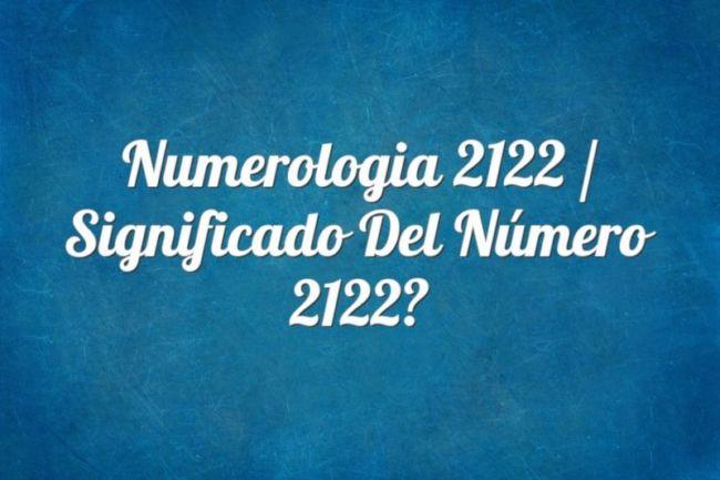 Numerología 2122 / Significado del número 2122