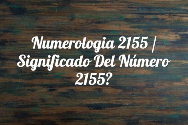 Numerología 2155 / Significado del número 2155