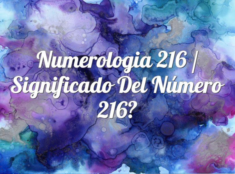 Numerología 216 / Significado del número 216
