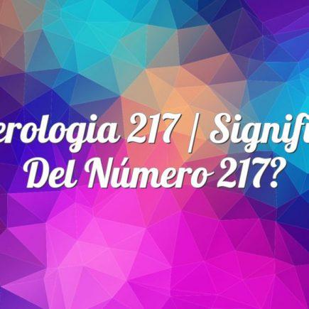 Numerologia 217 / Significado del número 217