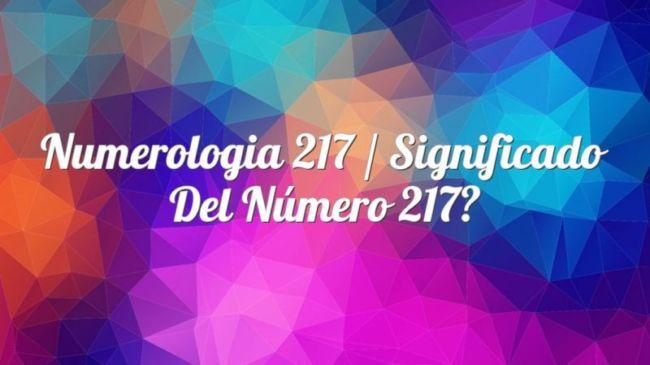 Numerología 217 / Significado del número 217