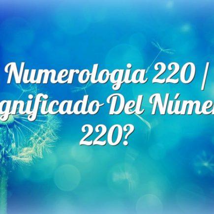 Numerologia 220 / Significado del número 220