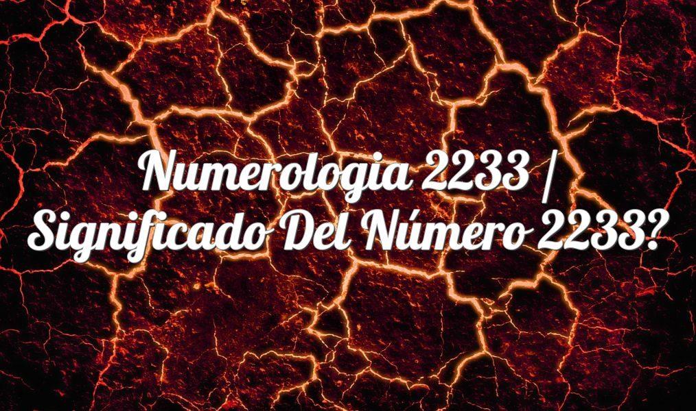 Numerología 2233 / Significado del número 2233