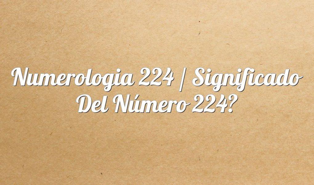 Numerología 224 / Significado del número 224