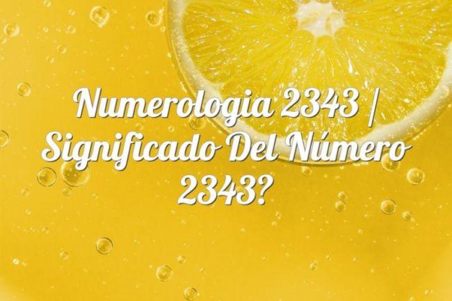 Numerología 2343 / Significado del número 2343