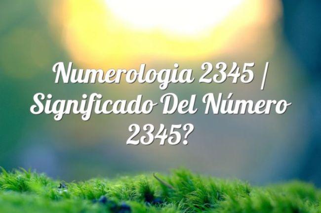 Numerología 2345 / Significado del número 2345