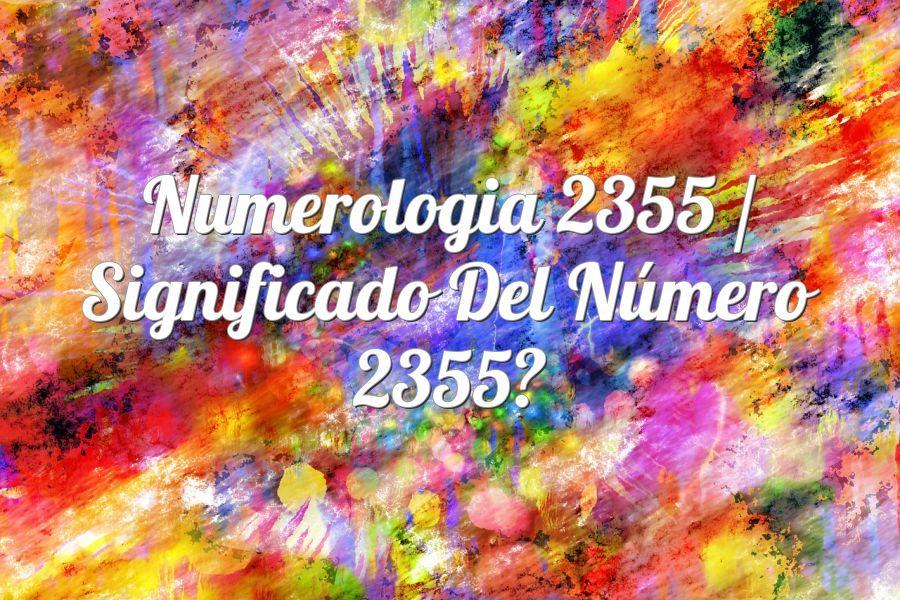 Numerología 2355 / Significado del número 2355