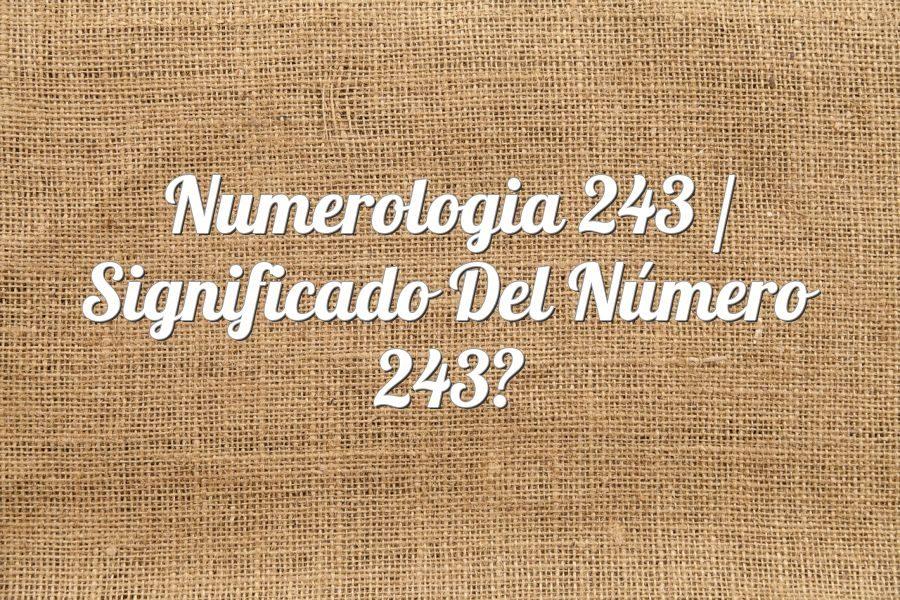 Numerología 243 / Significado del número 243