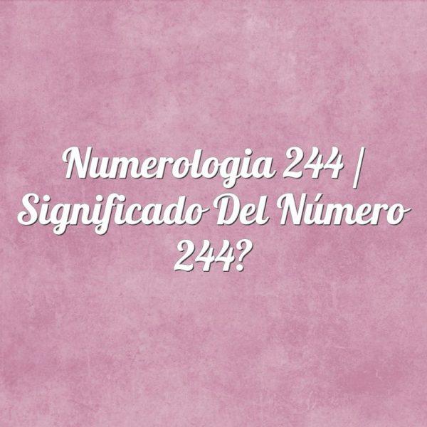 Numerología 244 / Significado del número 244