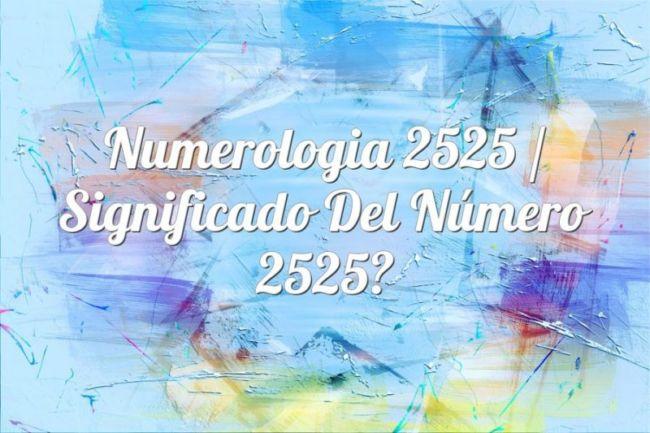 Numerología 2525 / Significado del número 2525