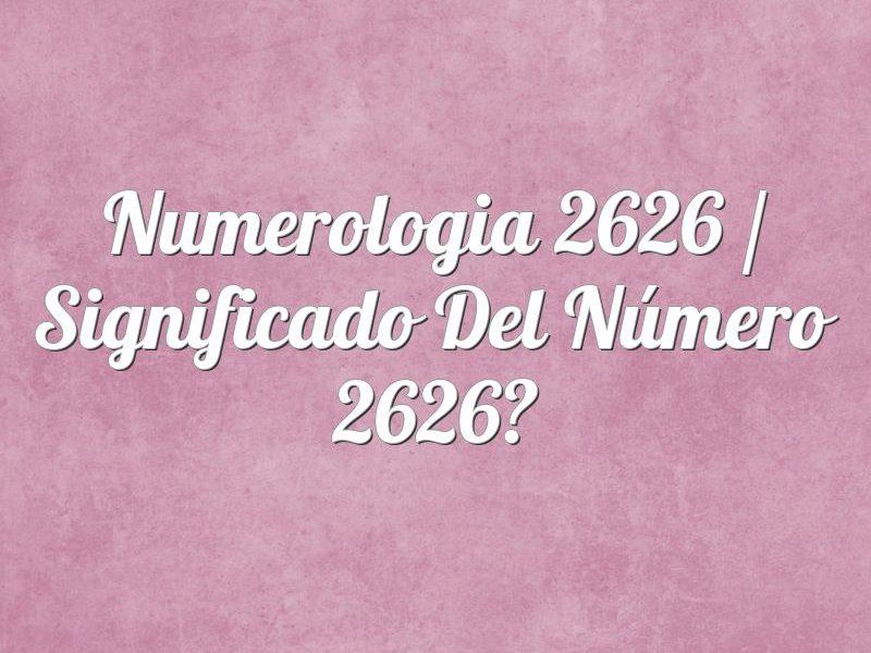 Numerología 2626 / Significado del número 2626