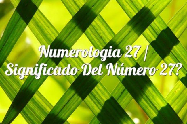 Numerología 27 / Significado del número 27