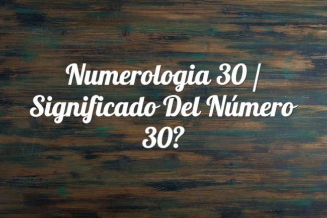 Numerología 30 / Significado del número 30
