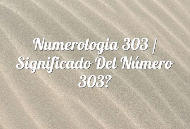 Numerología 303 / Significado del número 303