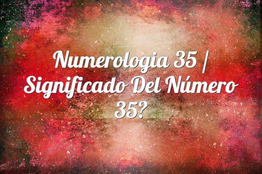 Numerología 35 / Significado del número 35