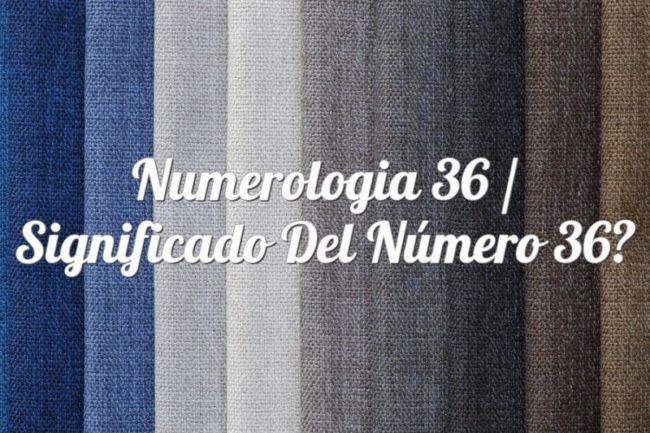 Numerología 36 / Significado del número 36