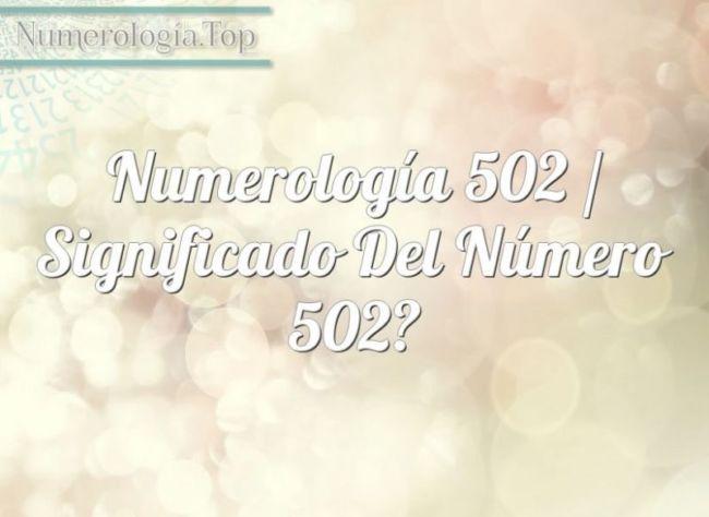 Numerología 502 / Significado del número 502