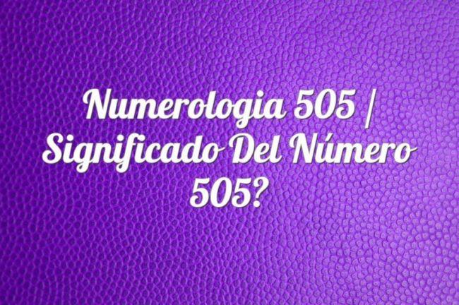 Numerología 505 / Significado del número 505