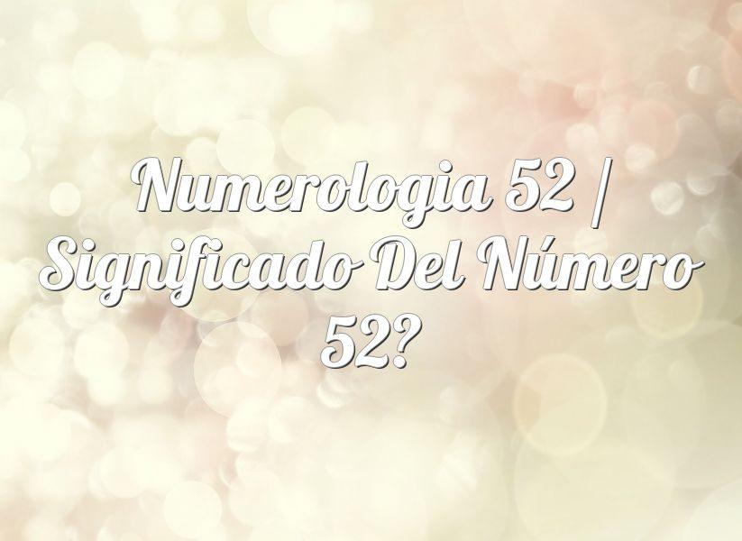 Número 52 Significado