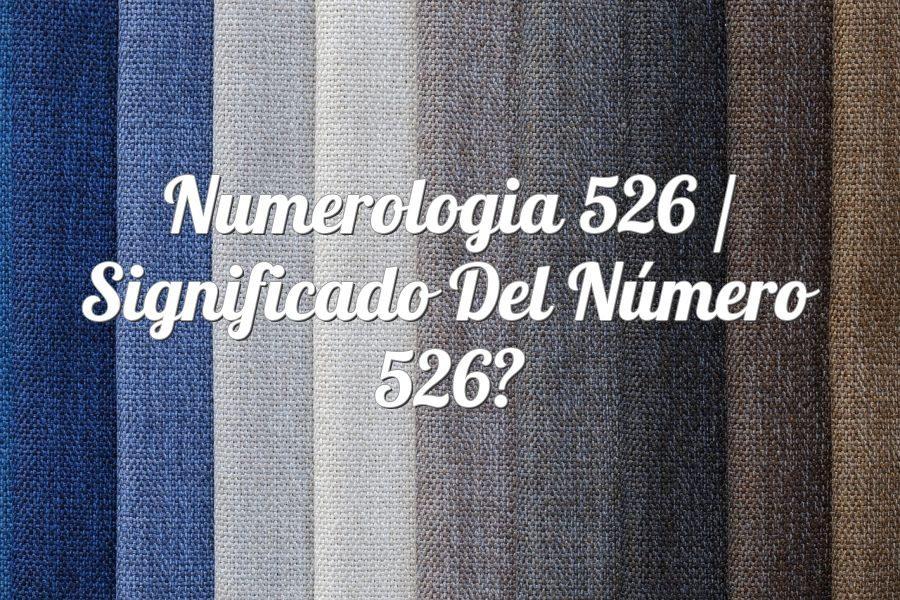 Numerología 526 / Significado del número 526