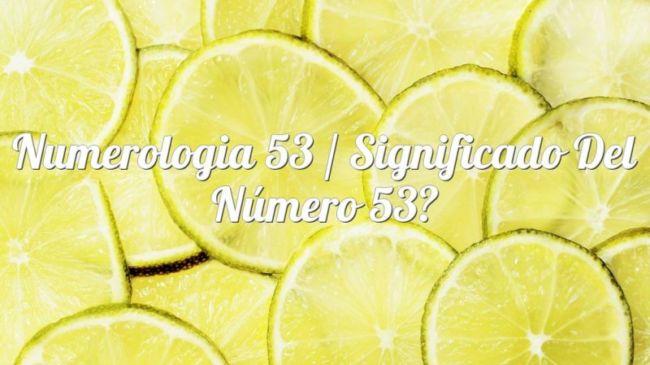 Numerología 53 / Significado del número 53