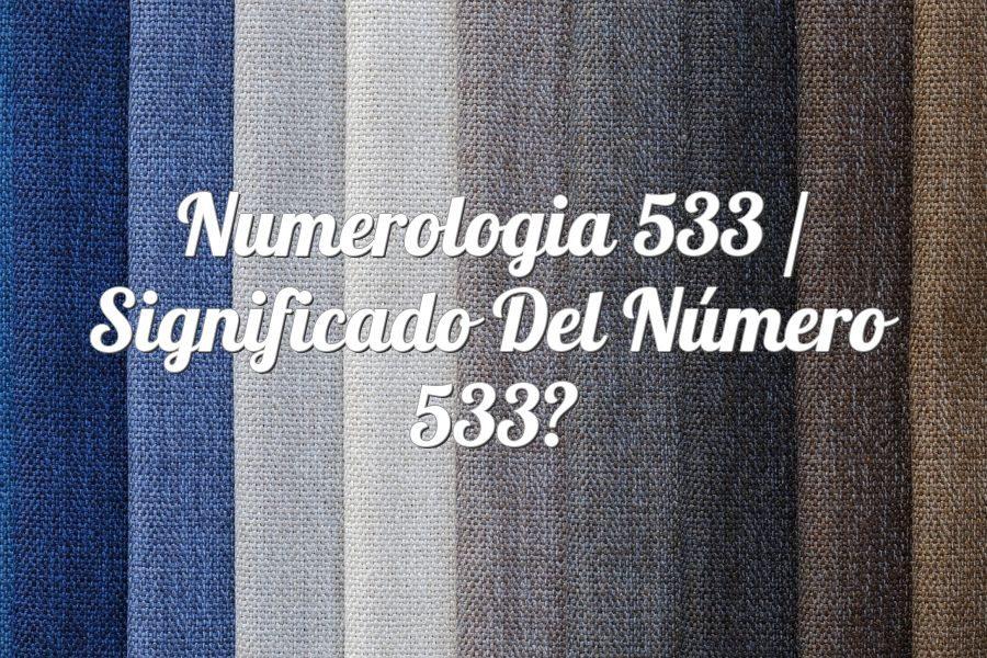 Numerología 533 / Significado del número 533