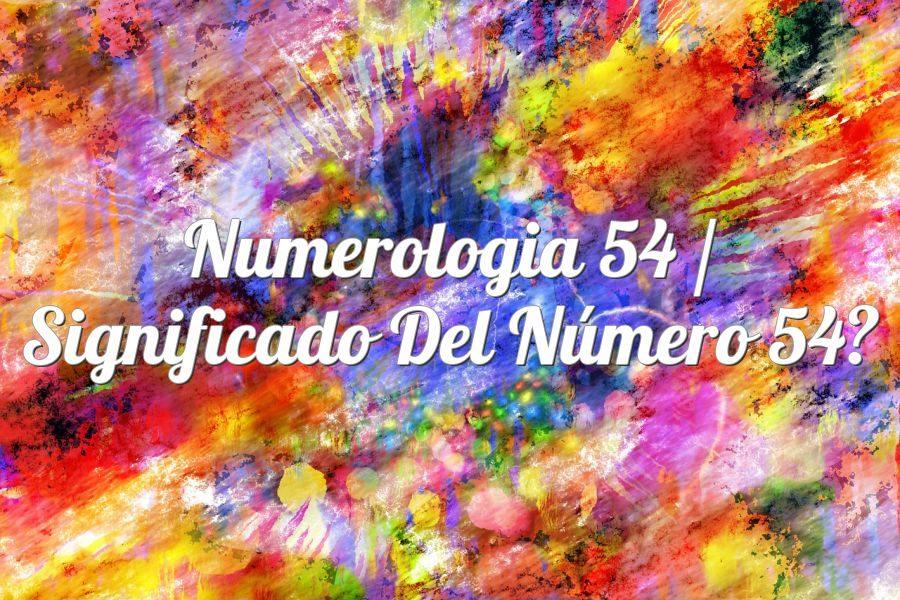 Numerología 54 / Significado del número 54