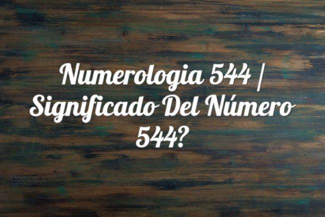 Numerología 544 / Significado del número 544