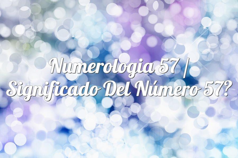 Numerología 57 / Significado del número 57