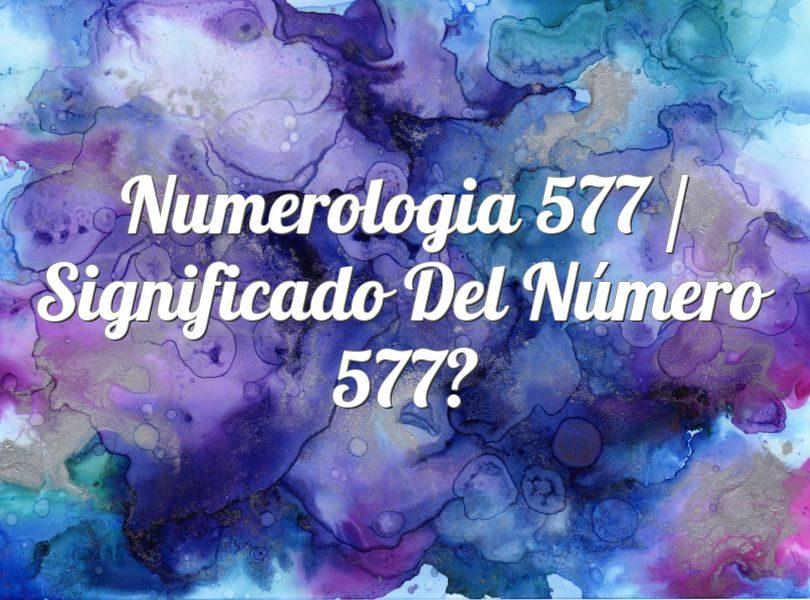 Numerología 577 / Significado del número 577