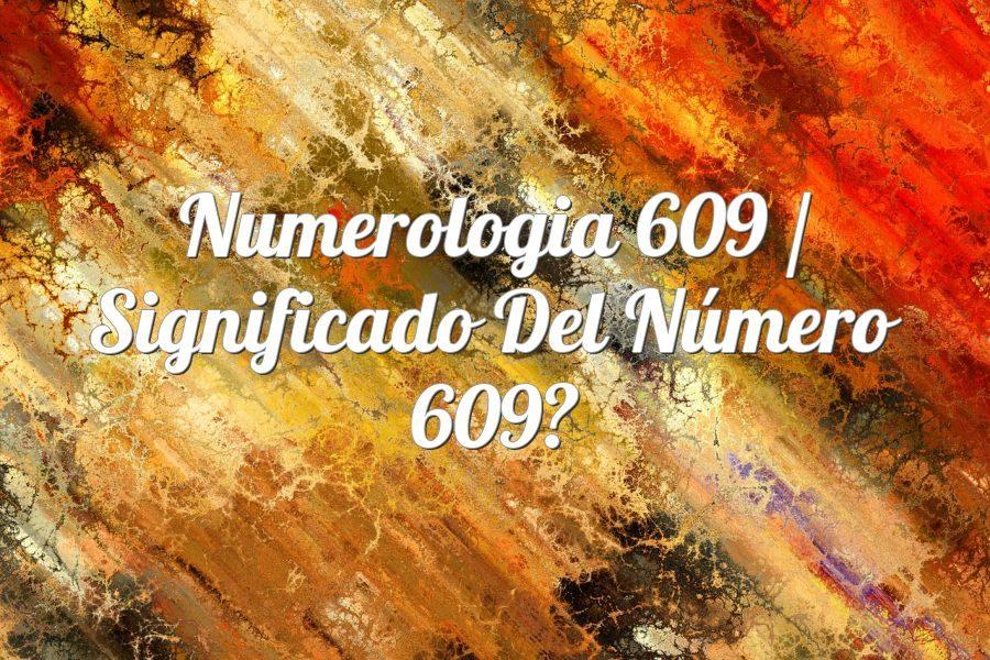 Numerología 609 / Significado del número 609