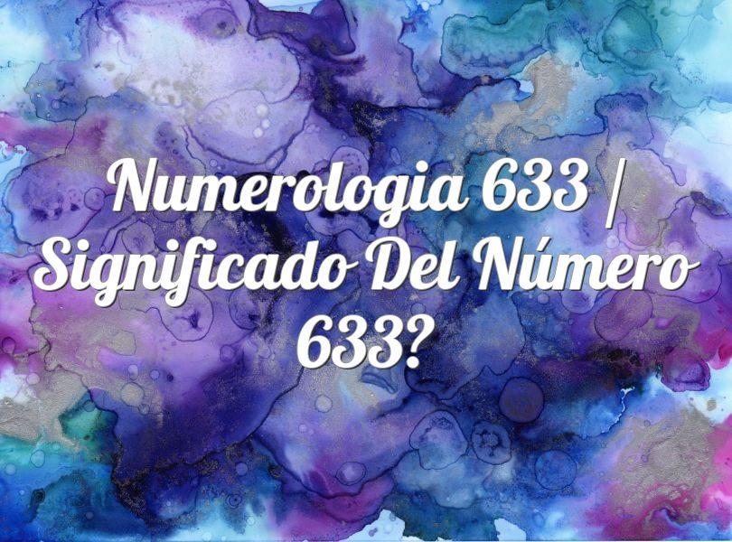 Numerología 633 / Significado del número 633
