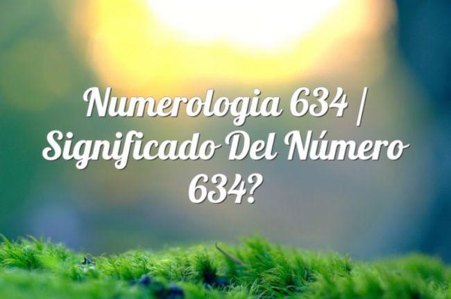 Numerología 634 / Significado del número 634