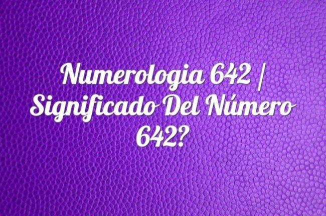 Numerología 642 / Significado del número 642