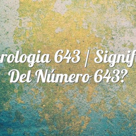 Numerologia 643 / Significado del número 643