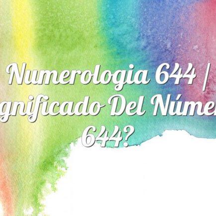 Numerologia 644 / Significado del número 644