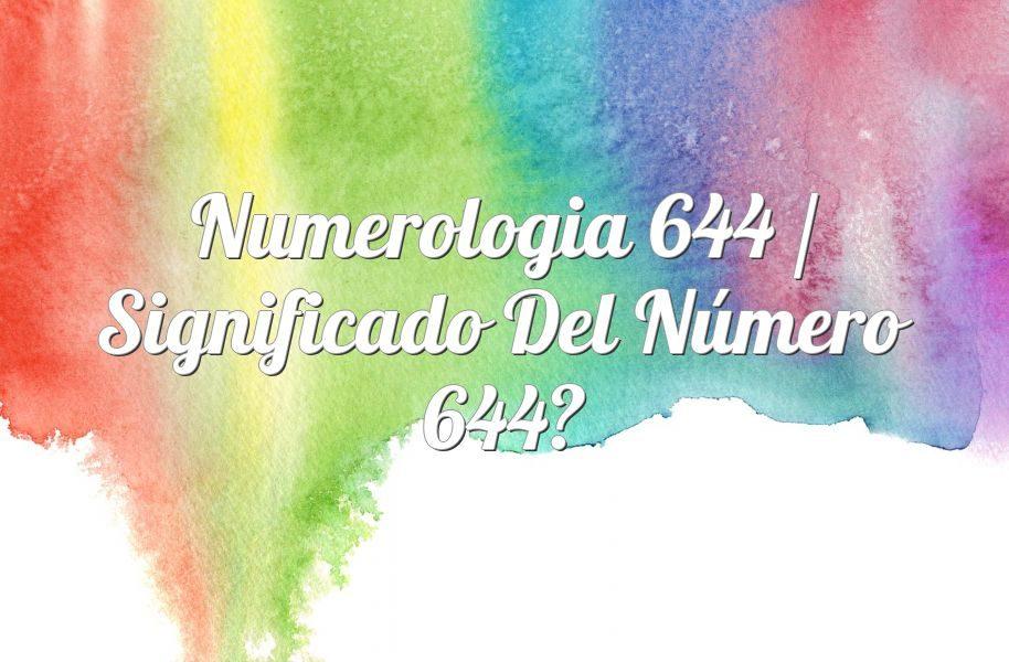 Numerología 644 / Significado del número 644
