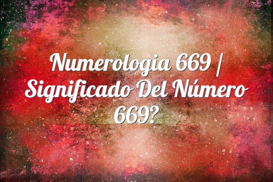 Numerología 669 / Significado del número 669