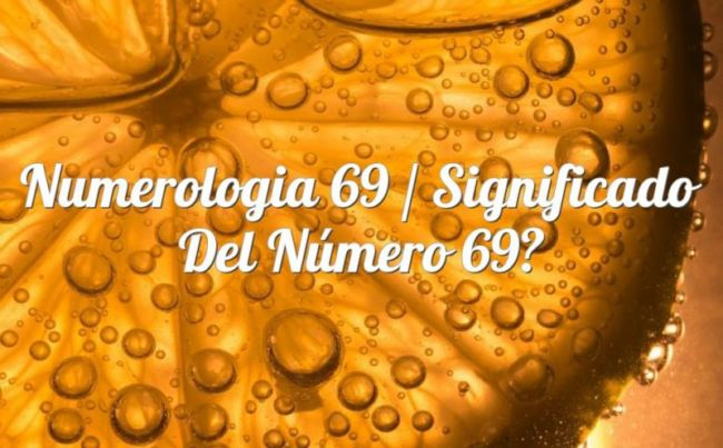 Numerología 69 / Significado del número 69