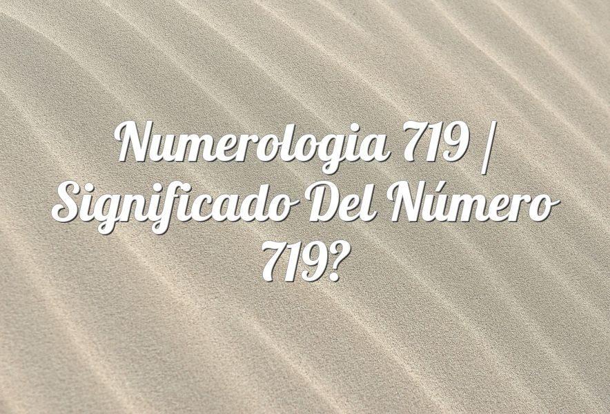 Numerología 719 / Significado del número 719