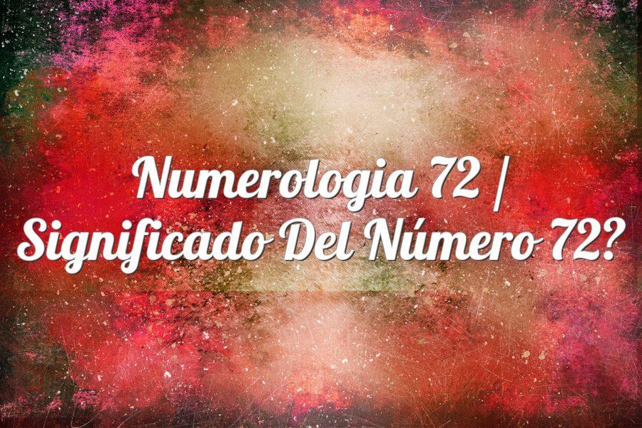 Número 72 Significado