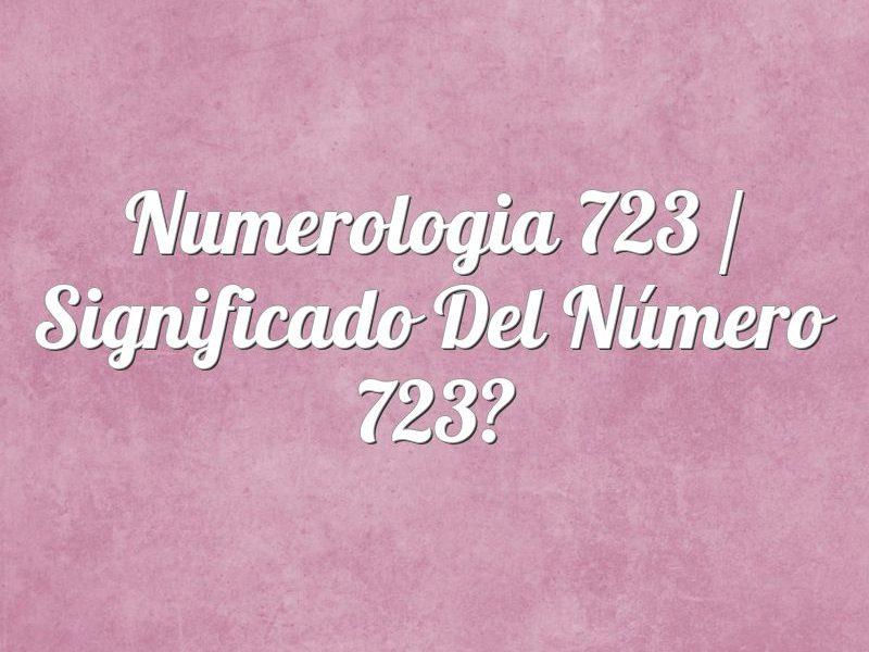 Numerología 723 / Significado del número 723