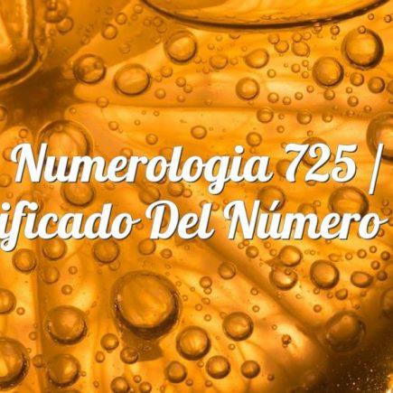 Numerologia 725 / Significado del número 725