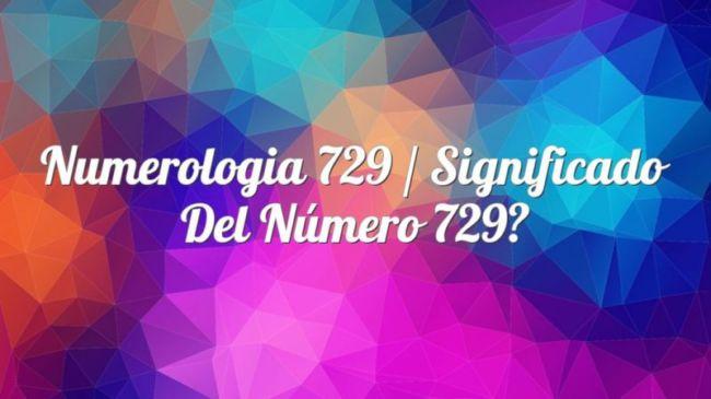 Numerología 729 / Significado del número 729