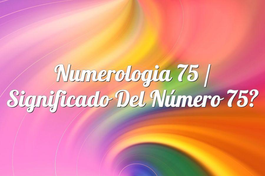 Número 75 Significado