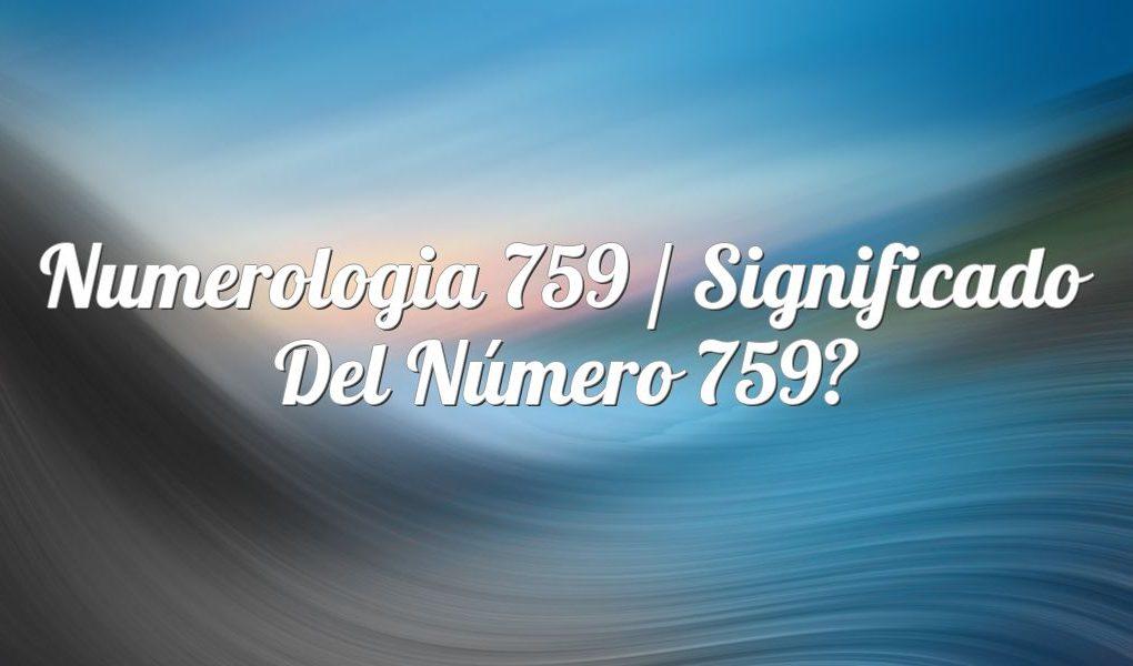 Numerología 759 / Significado del número 759