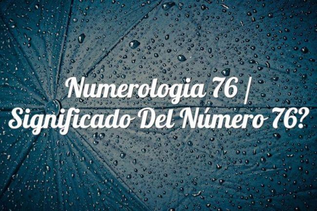 Numerología 76 / Significado del número 76