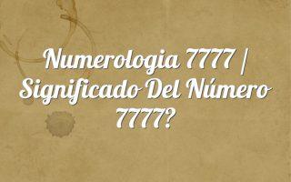 Numerología 7777 / Significado del número 7777