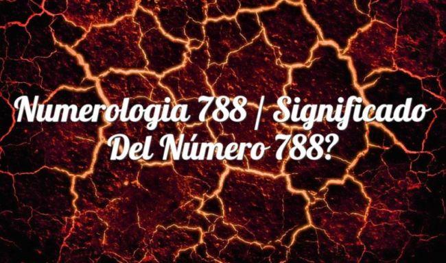 Numerología 788 / Significado del número 788
